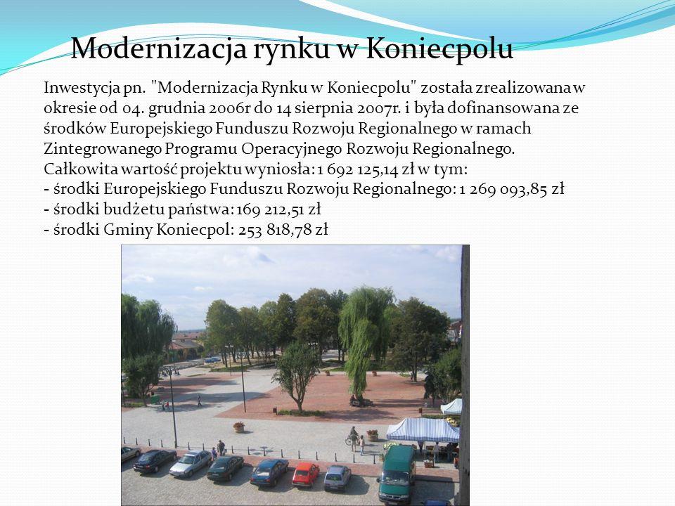 Modernizacja rynku w Koniecpolu Inwestycja pn.