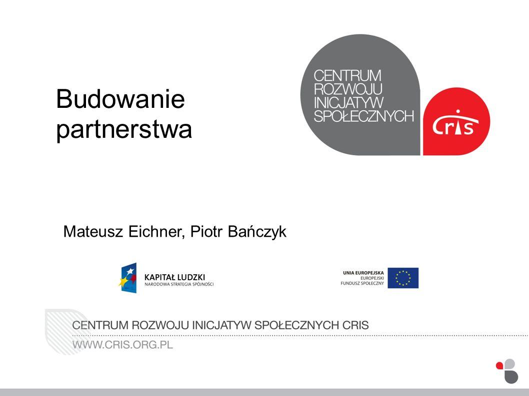 Budowanie partnerstwa Mateusz Eichner, Piotr Bańczyk
