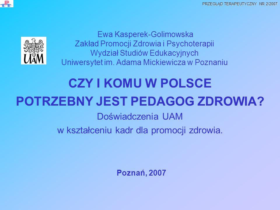 Formy doskonalenia zawodowego w zakresie promocji zdrowia we współpracy z różnymi ośrodkami Współpraca z Katedrą Biomedycznych Podstaw Rozwoju i Wychowania Uniwersytetu Warszawskiego - Kierownik, prof.