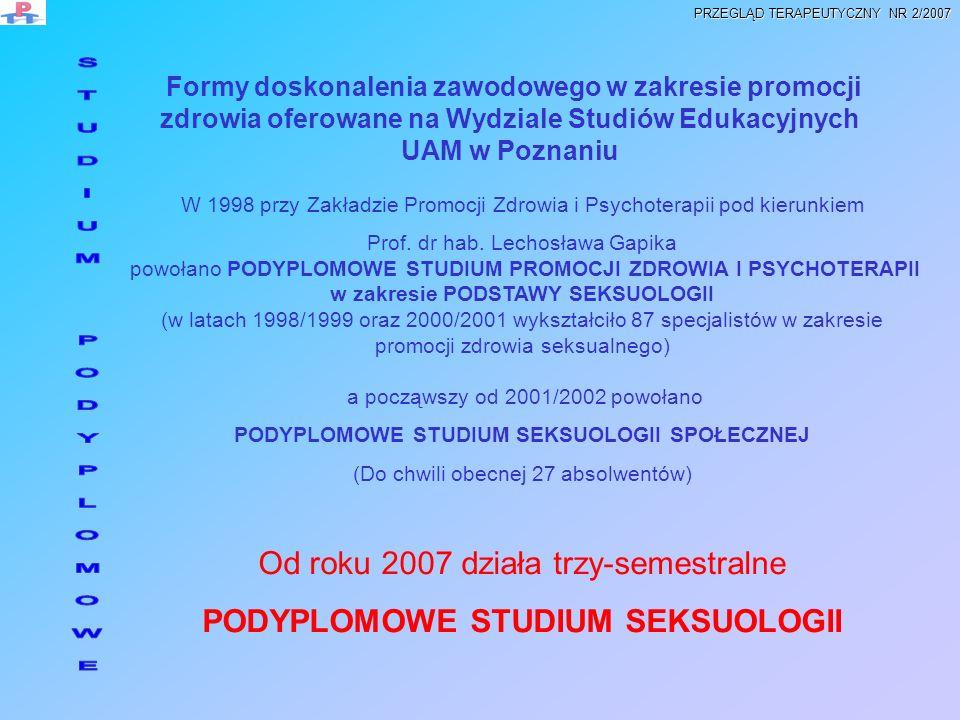 W 1998 przy Zakładzie Promocji Zdrowia i Psychoterapii pod kierunkiem Prof. dr hab. Lechosława Gapika powołano PODYPLOMOWE STUDIUM PROMOCJI ZDROWIA I