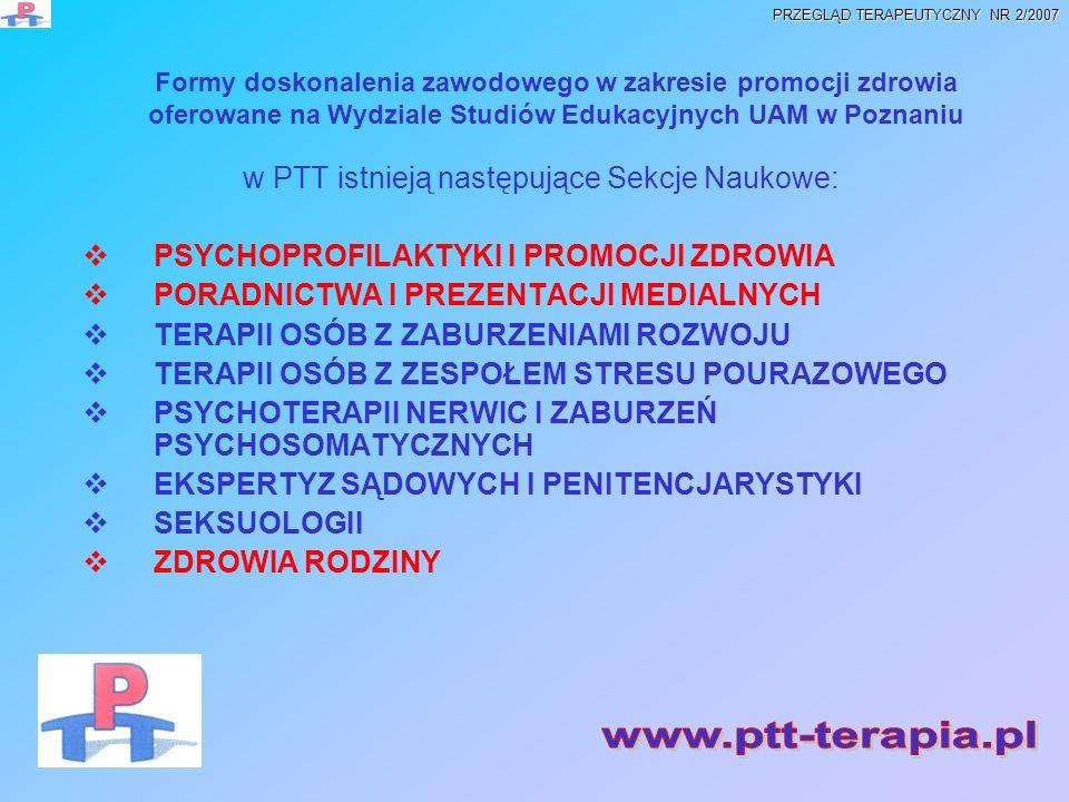Formy doskonalenia zawodowego w zakresie promocji zdrowia oferowane na Wydziale Studiów Edukacyjnych UAM w Poznaniu w PTT istnieją następujące Sekcje