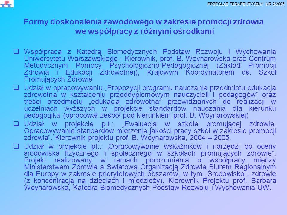 Formy doskonalenia zawodowego w zakresie promocji zdrowia we współpracy z różnymi ośrodkami Współpraca z Katedrą Biomedycznych Podstaw Rozwoju i Wycho