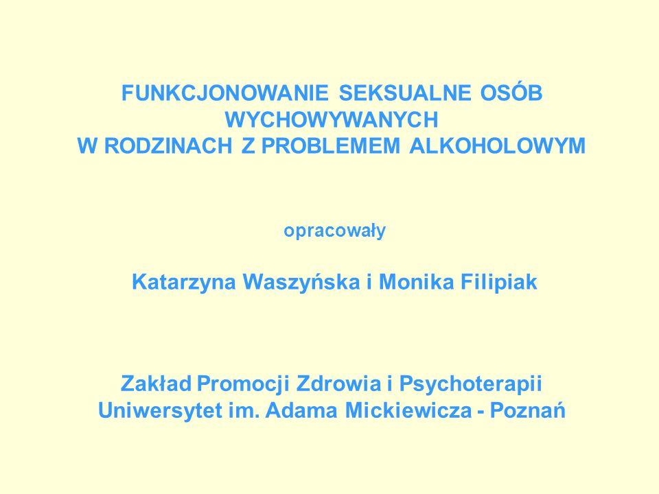 WYNIKI BADAŃ Jak wynika z przeprowadzonych badań, funkcjonowanie seksualne DDA (Dorosłych Dzieci Alkoholików) istotnie różni się od funkcjonowania seksualnego osób wychowywanych w rodzinach bez problemu alkoholowego.