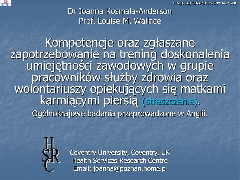 Dr Joanna Kosmala-Anderson Prof. Louise M. Wallace Kompetencje oraz zgłaszane zapotrzebowanie na trening doskonalenia umiejętności zawodowych w grupie