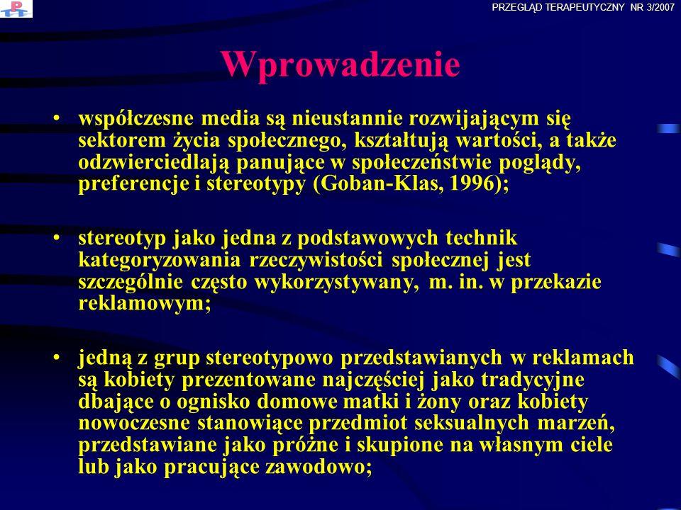 KONCEPCJA PODWÓJNEGO ZWIĄZANIA ŻONA MATKA GOSPODYNI KOBIETA ROBIĄCA KARIERĘ RYWALKA MĘŻCZYZNY UWODZICIELKA (atrakcyjna seksualnie) PRZEGLĄD TERAPEUTYCZNY NR 3/2007