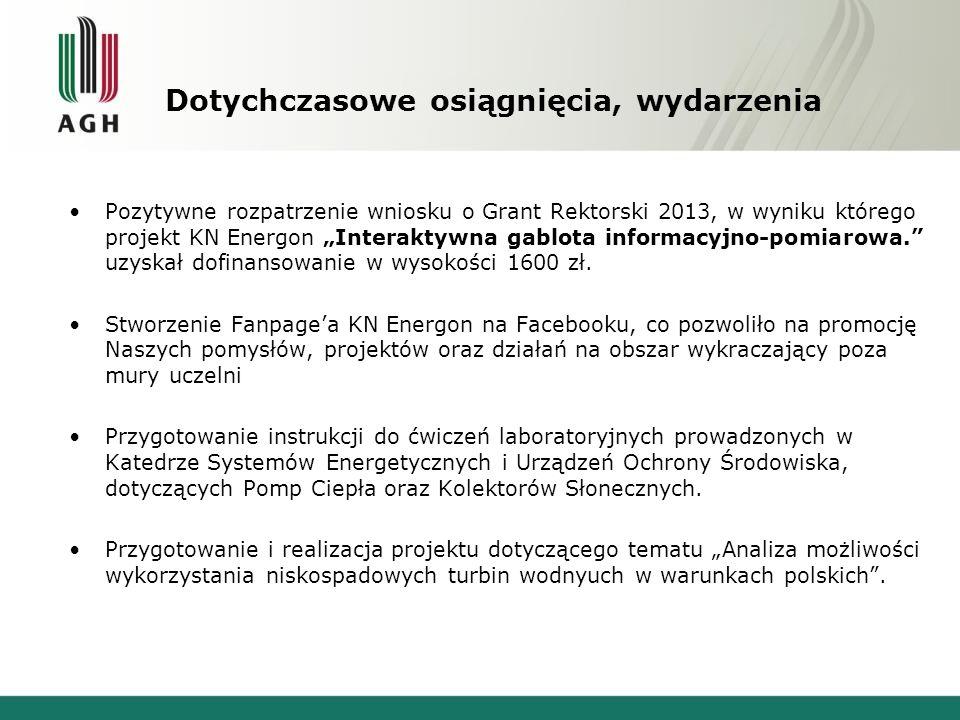 Planowana działalność KN na rok 2013 Wdrażanie projektu Interaktywna gablota informacyjno-pomiarowa, który dzięki Grantowi Rektorskiemu oraz wsparciu PGA może być skutecznie przeprowadzony, Współudział w organizacji i przeprowadzeniu Konferencji Naukowo – Technicznej Ogólnopolskie forum odnawialnych zasobów, źródeł i technologii energetycznych – EKOENERGETYKA 2013 organizowanej podczas XLI KRAKOWSKICH TARGÓW BUDOWNICTWA - WIOSNA 2013 w Centrum Targowym CHEMOBUDOWA KRAKÓW S.A.