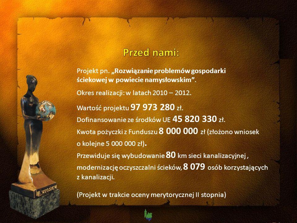 Projekt pn. Rozwiązanie problemów gospodarki ściekowej w powiecie namysłowskim.