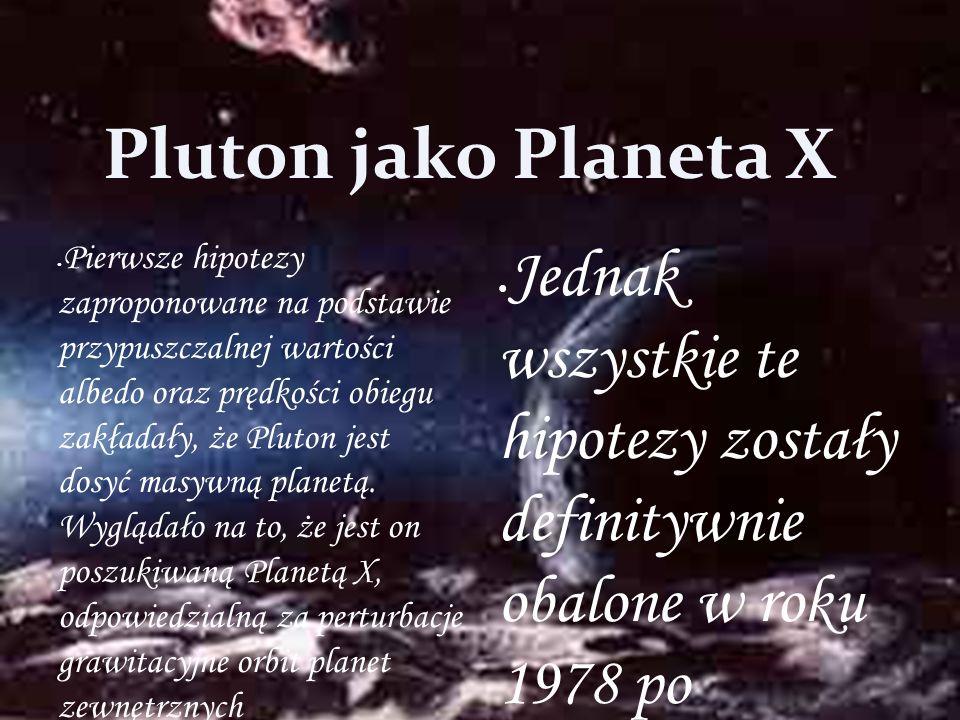 Pierwsze hipotezy zaproponowane na podstawie przypuszczalnej wartości albedo oraz prędkości obiegu zakładały, że Pluton jest dosyć masywną planetą. Wy