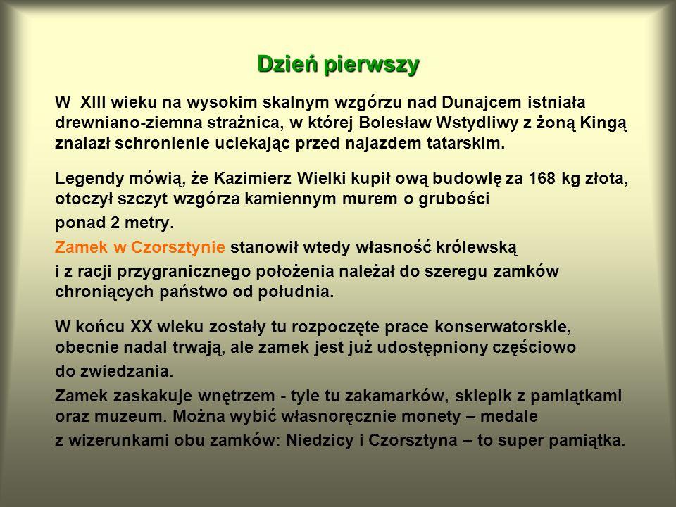 Dzień pierwszy W XIII wieku na wysokim skalnym wzgórzu nad Dunajcem istniała drewniano-ziemna strażnica, w której Bolesław Wstydliwy z żoną Kingą znal