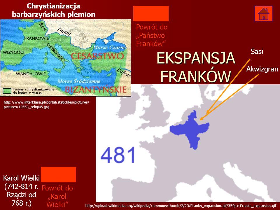 http://upload.wikimedia.org/wikipedia/commons/thumb/2/23/Franks_expansion.gif/350px-Franks_expansion.gif EKSPANSJA FRANKÓW Powrót do Państwo Franków h