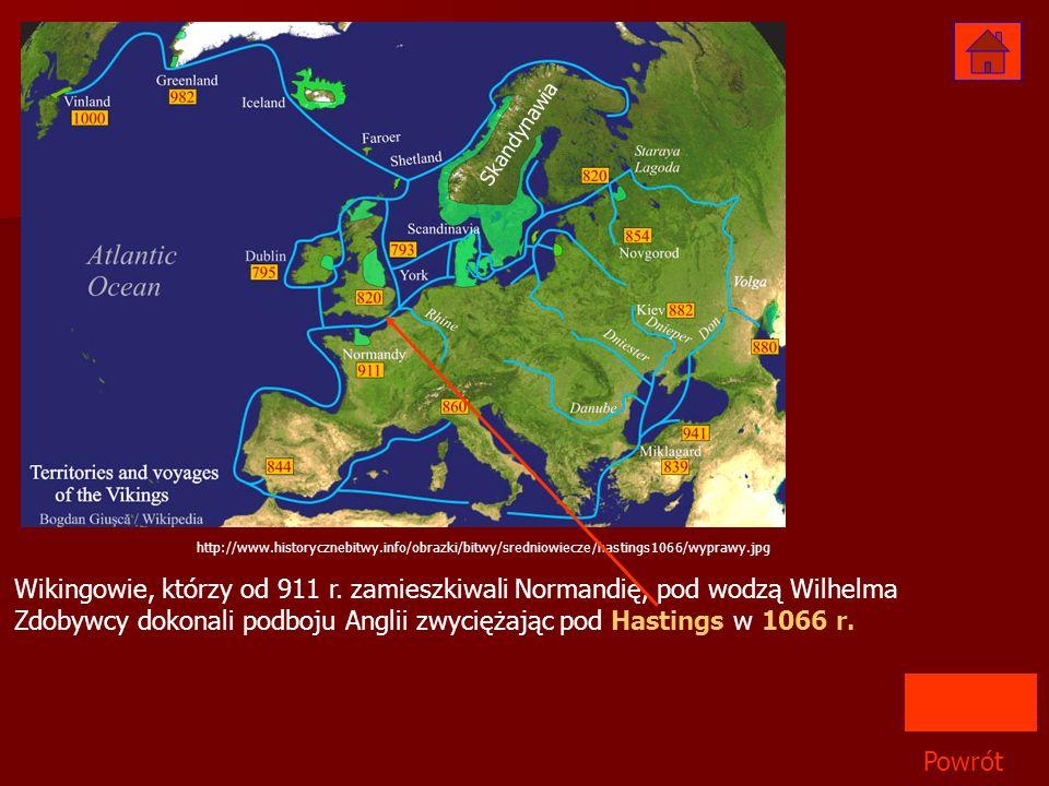 Powrót http://www.historycznebitwy.info/obrazki/bitwy/sredniowiecze/hastings1066/wyprawy.jpg Wikingowie, którzy od 911 r. zamieszkiwali Normandię, pod