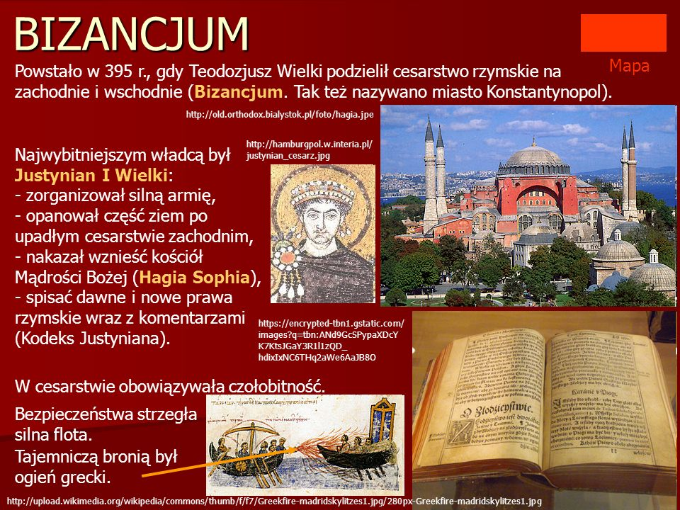 BIZANCJUM Powstało w 395 r., gdy Teodozjusz Wielki podzielił cesarstwo rzymskie na zachodnie i wschodnie (Bizancjum. Tak też nazywano miasto Konstanty