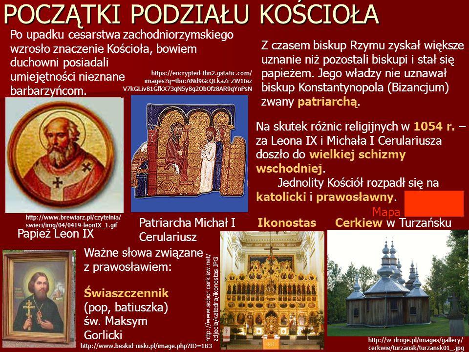 POCZĄTKI PODZIAŁU KOŚCIOŁA Po upadku cesarstwa zachodniorzymskiego wzrosło znaczenie Kościoła, bowiem duchowni posiadali umiejętności nieznane barbarz
