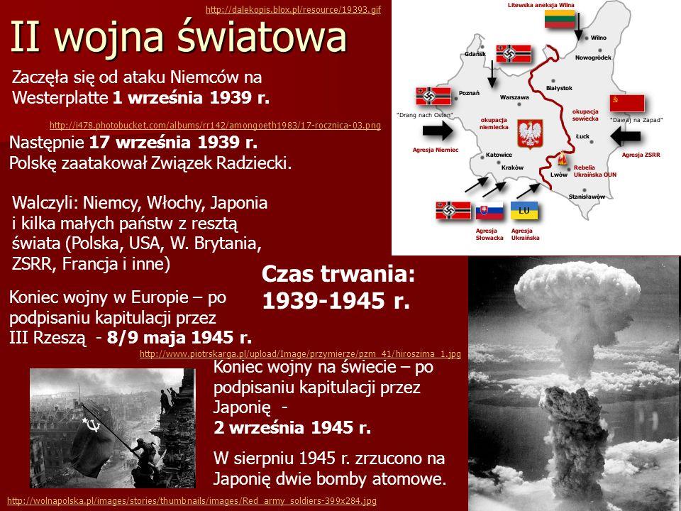 II wojna światowa Zaczęła się od ataku Niemców na Westerplatte 1 września 1939 r. Następnie 17 września 1939 r. Polskę zaatakował Związek Radziecki. W