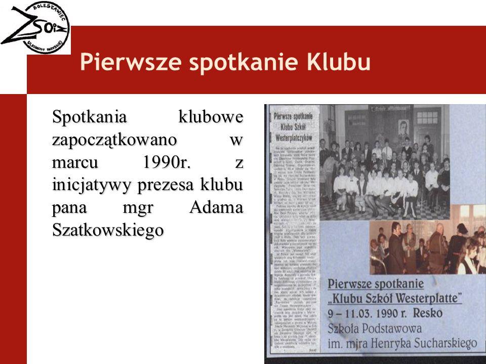 Pierwsze spotkanie Klubu Spotkania klubowe zapoczątkowano w marcu 1990r. z inicjatywy prezesa klubu pana mgr Adama Szatkowskiego
