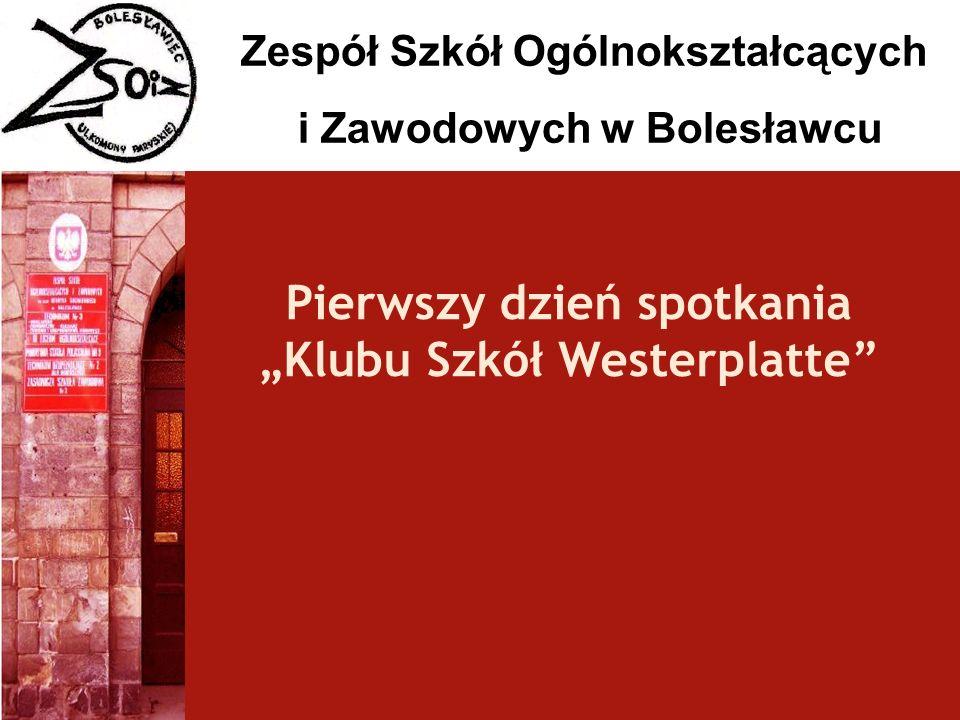 Zespół Szkół Ogólnokształcących i Zawodowych w Bolesławcu Pierwszy dzień spotkania Klubu Szkół Westerplatte