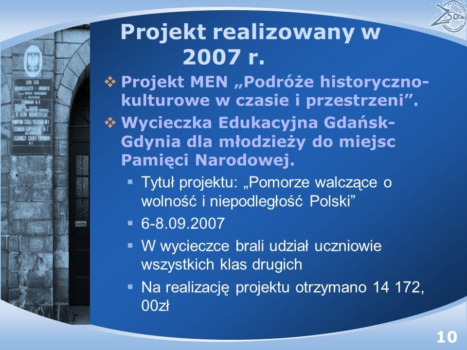 Projekt realizowany w 2007 r. Projekt MEN Podróże historyczno- kulturowe w czasie i przestrzeni.