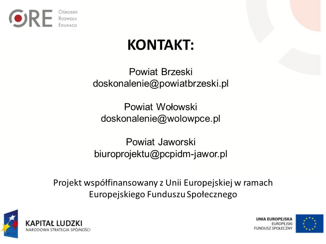 KONTAKT: Powiat Brzeski doskonalenie@powiatbrzeski.pl Powiat Wołowski doskonalenie@wolowpce.pl Powiat Jaworski biuroprojektu@pcpidm-jawor.pl Projekt współfinansowany z Unii Europejskiej w ramach Europejskiego Funduszu Społecznego