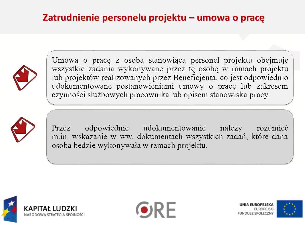 Umowa o pracę z osobą stanowiącą personel projektu obejmuje wszystkie zadania wykonywane przez tę osobę w ramach projektu lub projektów realizowanych przez Beneficjenta, co jest odpowiednio udokumentowane postanowieniami umowy o pracę lub zakresem czynności służbowych pracownika lub opisem stanowiska pracy.