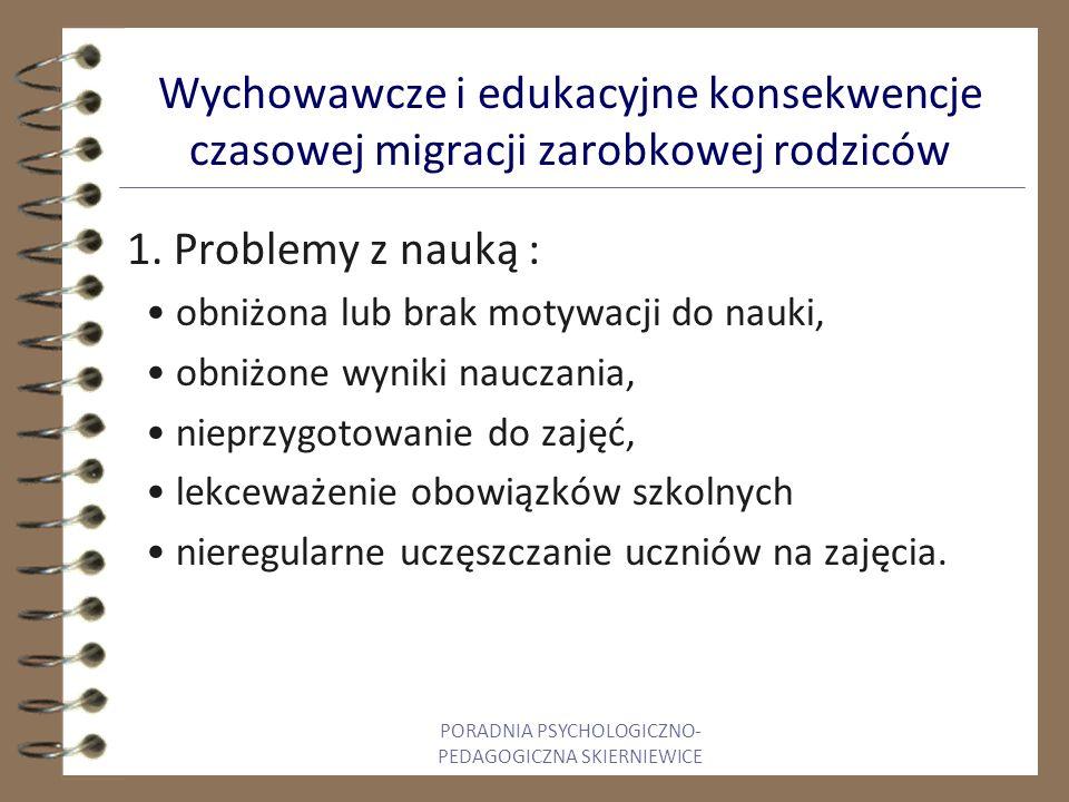 Wychowawcze i edukacyjne konsekwencje czasowej migracji zarobkowej rodziców 1.