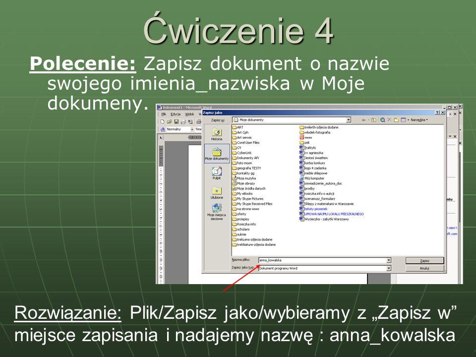 Ćwiczenie 5 Polecenie: Zapisz dokument o nazwie swojego imienia_nazwiska w Moje dokumenty jako: Plik tekstowy Plik tekstowy Richt Test Format RTF Richt Test Format RTF HTML HTML Szablon Szablon