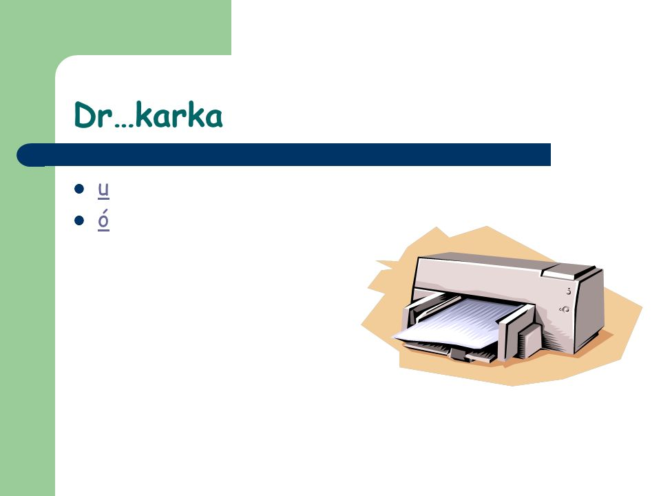 Dr…karka u ó