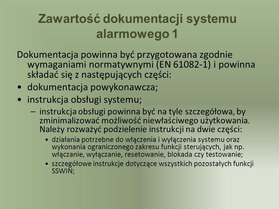 Zawartość dokumentacji systemu alarmowego 1 Dokumentacja powinna być przygotowana zgodnie wymaganiami normatywnymi (EN 61082-1) i powinna składać się