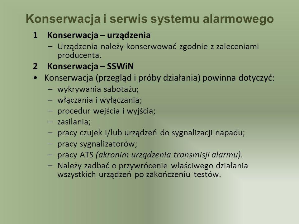 Konserwacja i serwis systemu alarmowego 1Konserwacja – urządzenia –Urządzenia należy konserwować zgodnie z zaleceniami producenta. 2Konserwacja – SSWi