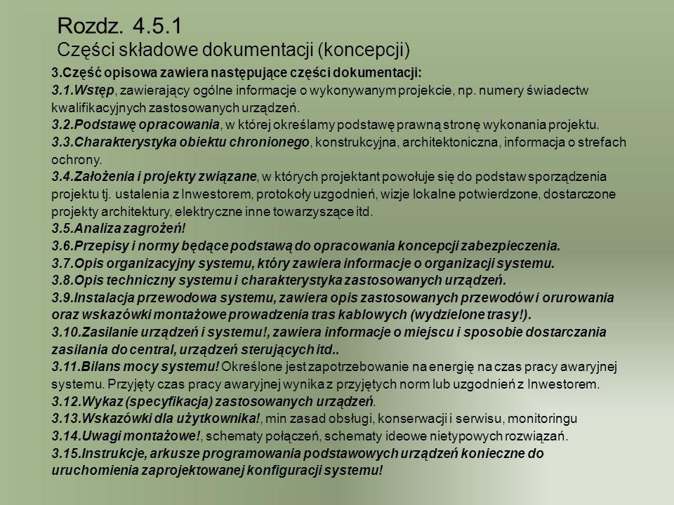 Rozdz. 4.5.1 Części składowe dokumentacji (koncepcji) 3.Część opisowa zawiera następujące części dokumentacji: 3.1.Wstęp, zawierający ogólne informacj