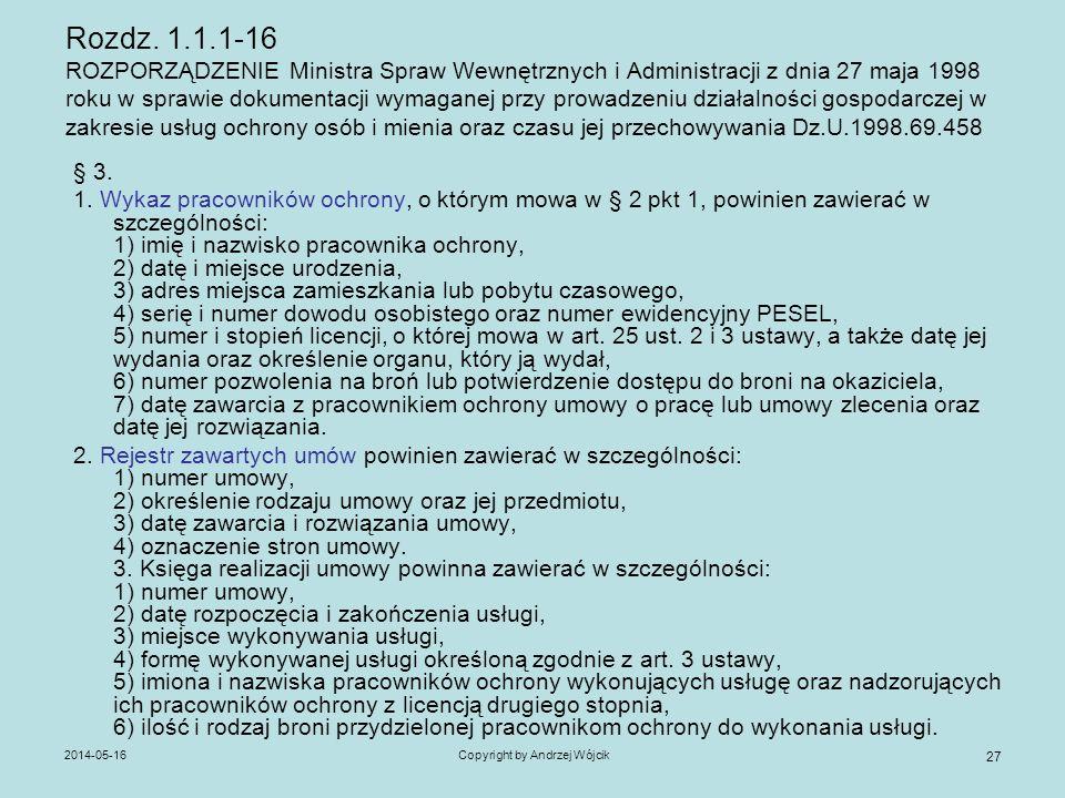 2014-05-16Copyright by Andrzej Wójcik 27 Rozdz. 1.1.1-16 ROZPORZĄDZENIE Ministra Spraw Wewnętrznych i Administracji z dnia 27 maja 1998 roku w sprawie