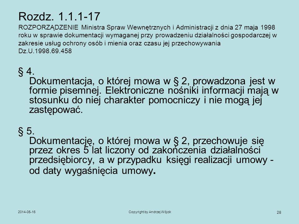 2014-05-16Copyright by Andrzej Wójcik 28 Rozdz. 1.1.1-17 ROZPORZĄDZENIE Ministra Spraw Wewnętrznych i Administracji z dnia 27 maja 1998 roku w sprawie