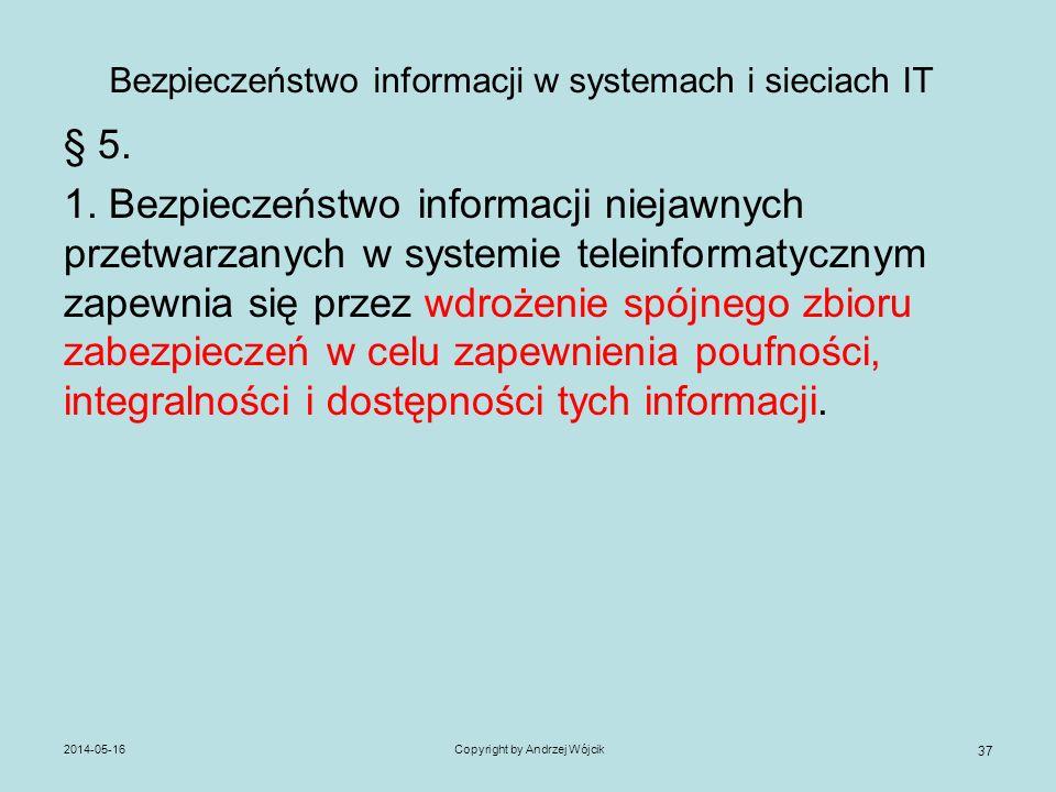 Bezpieczeństwo informacji w systemach i sieciach IT § 5. 1. Bezpieczeństwo informacji niejawnych przetwarzanych w systemie teleinformatycznym zapewnia