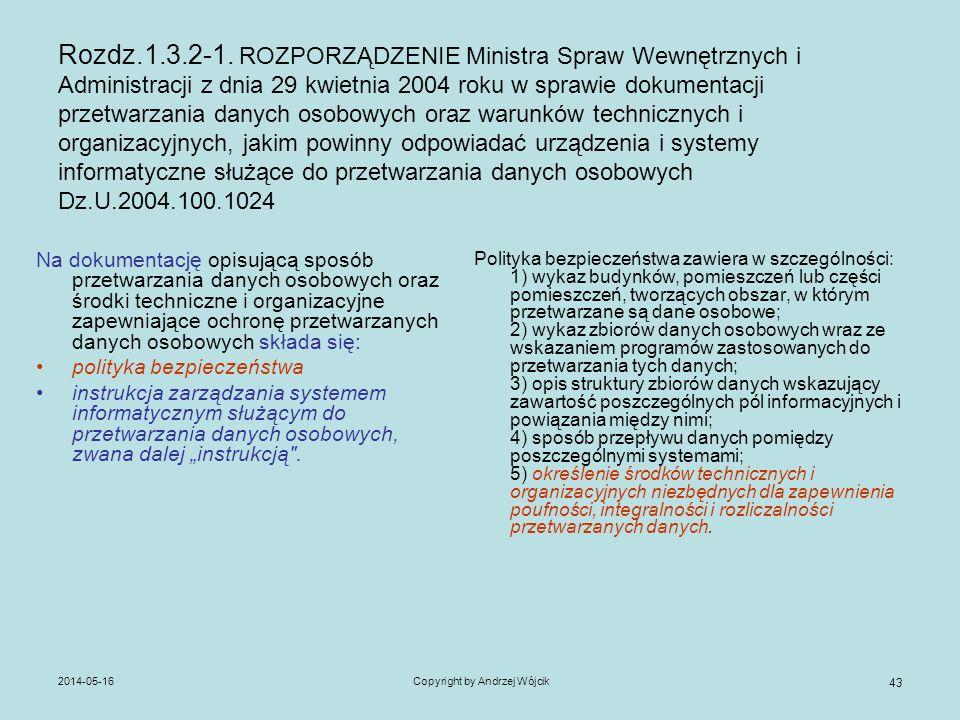2014-05-16Copyright by Andrzej Wójcik 43 Rozdz.1.3.2-1. ROZPORZĄDZENIE Ministra Spraw Wewnętrznych i Administracji z dnia 29 kwietnia 2004 roku w spra