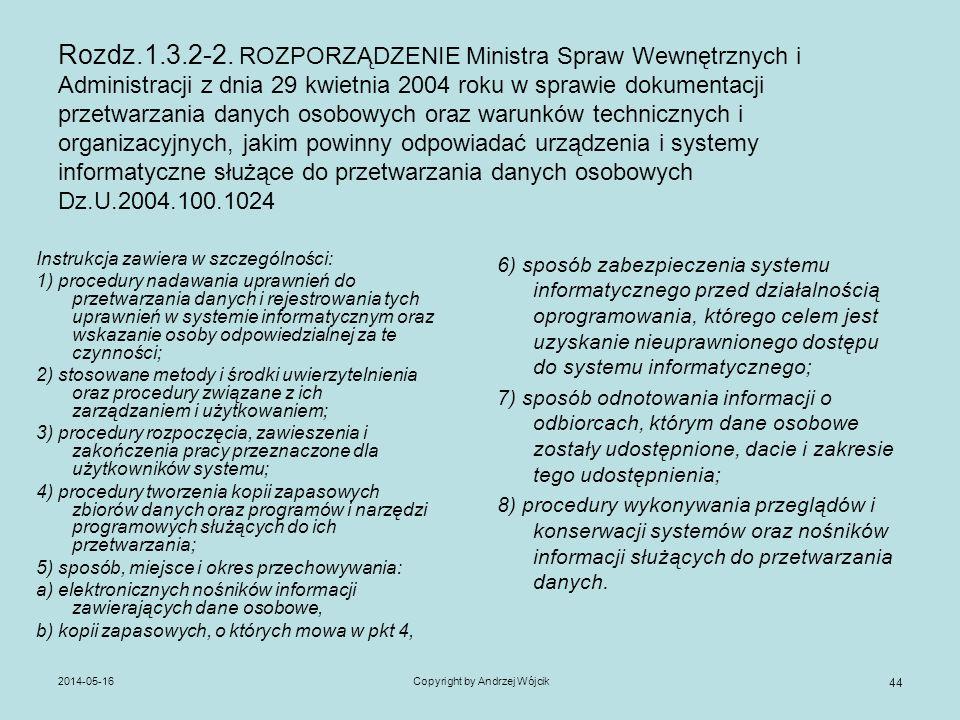 2014-05-16Copyright by Andrzej Wójcik 44 Rozdz.1.3.2-2. ROZPORZĄDZENIE Ministra Spraw Wewnętrznych i Administracji z dnia 29 kwietnia 2004 roku w spra