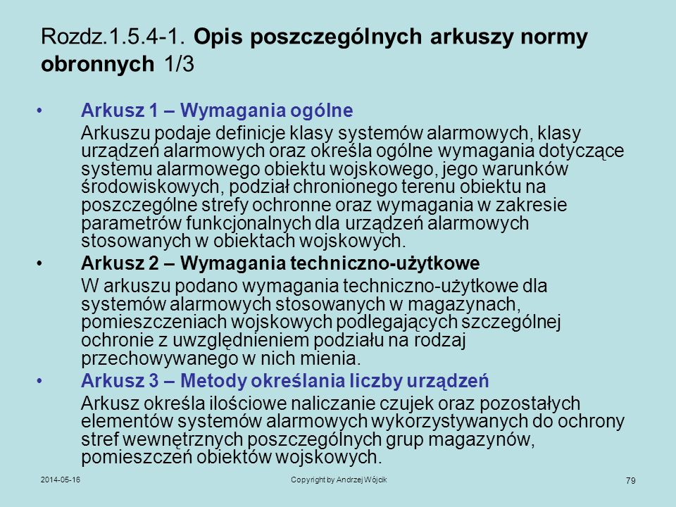 2014-05-16Copyright by Andrzej Wójcik 79 Rozdz.1.5.4-1. Opis poszczególnych arkuszy normy obronnych 1/3 Arkusz 1 – Wymagania ogólne Arkuszu podaje def