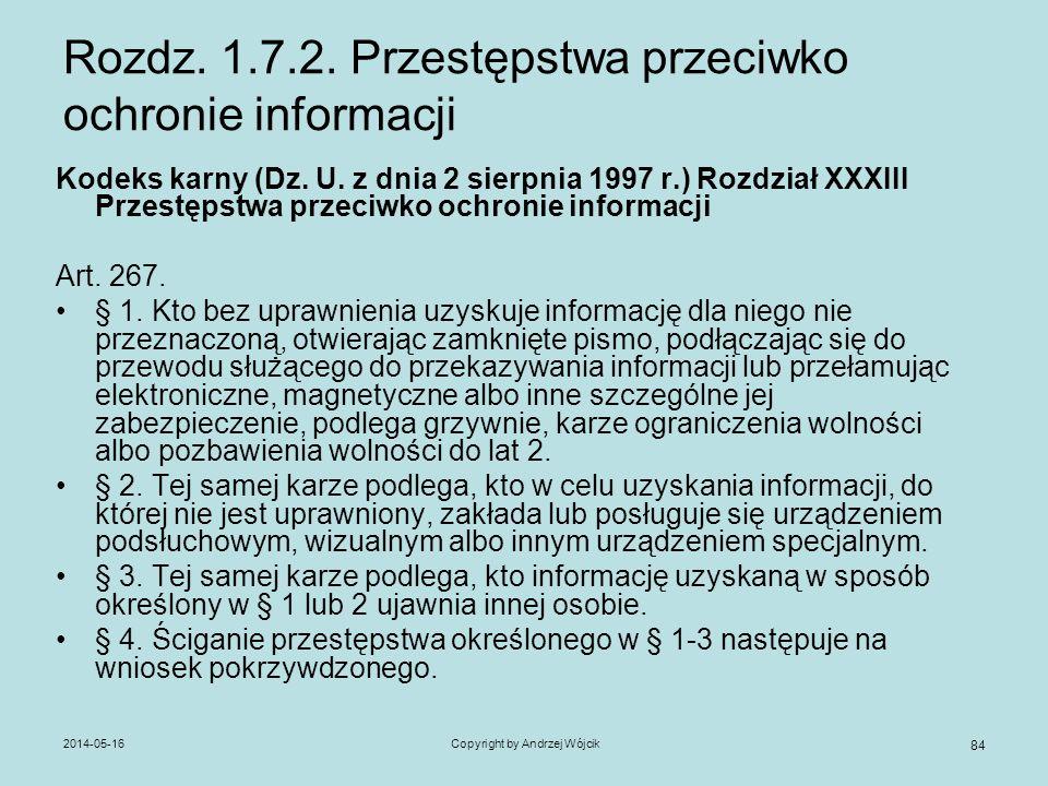 2014-05-16Copyright by Andrzej Wójcik 84 Rozdz. 1.7.2. Przestępstwa przeciwko ochronie informacji Kodeks karny (Dz. U. z dnia 2 sierpnia 1997 r.) Rozd