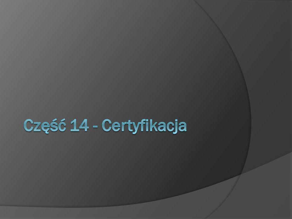 Audyt wstępny (opcjonalny) Etap 1 – audyt dokumentacji Etap 2 – audyt wdrożenia Audyty nadzorcze Audyt re-certyfikujący co 3 lata Przed certyfikacją Po certyfikacji Część 14 - Certyfikacja i audyty
