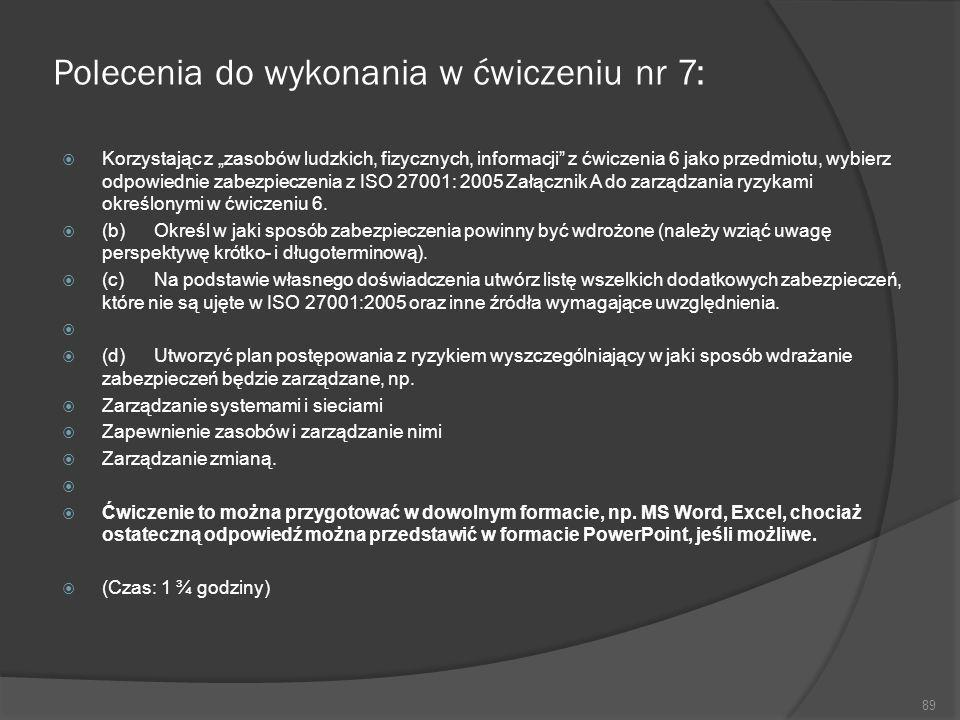 Polecenia do wykonania w ćwiczeniu nr 7: Korzystając z zasobów ludzkich, fizycznych, informacji z ćwiczenia 6 jako przedmiotu, wybierz odpowiednie zab