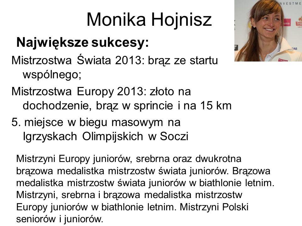 Monika Hojnisz Mistrzostwa Świata 2013: brąz ze startu wspólnego; Mistrzostwa Europy 2013: złoto na dochodzenie, brąz w sprincie i na 15 km 5. miejsce