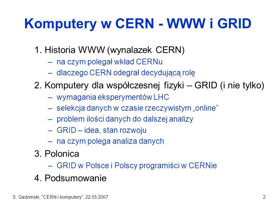 S.Gadomski, CERN i komputery , 22.05.200713 supersymetria muon Zachować.