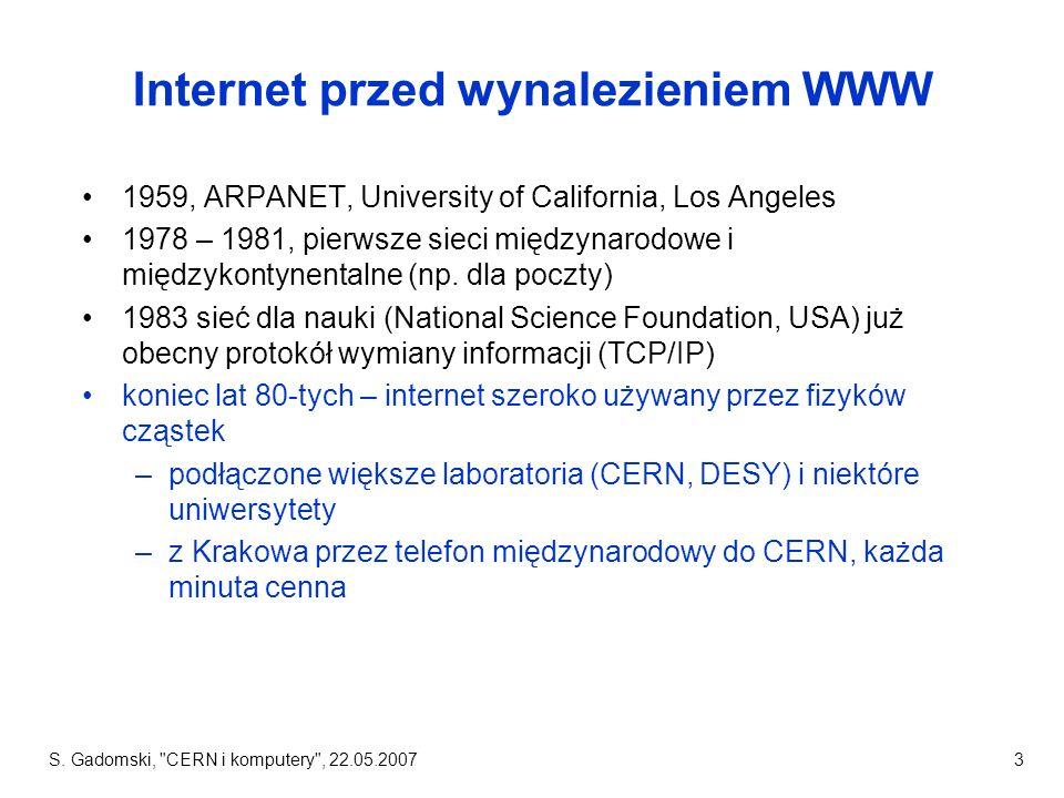 S. Gadomski, CERN i komputery , 22.05.200724 Ośrodki GRID w Ameryce PN