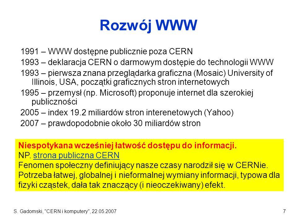 S. Gadomski, CERN i komputery , 22.05.20078 Internet obecnie