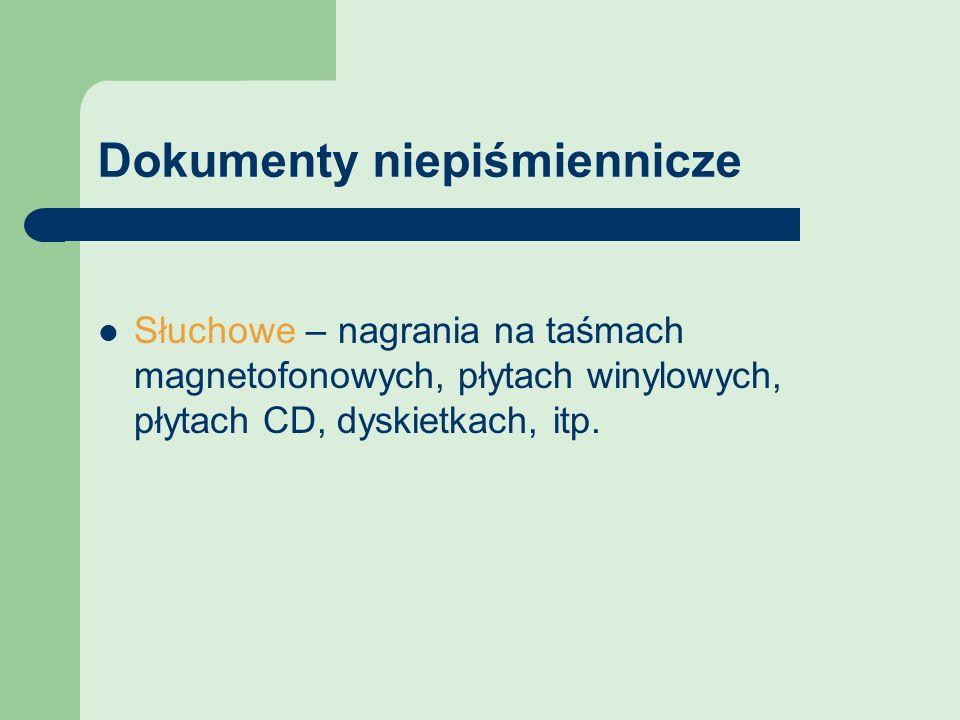 Dokumenty niepiśmiennicze Słuchowe – nagrania na taśmach magnetofonowych, płytach winylowych, płytach CD, dyskietkach, itp.