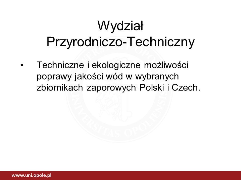 Wydział Przyrodniczo-Techniczny Techniczne i ekologiczne możliwości poprawy jakości wód w wybranych zbiornikach zaporowych Polski i Czech.