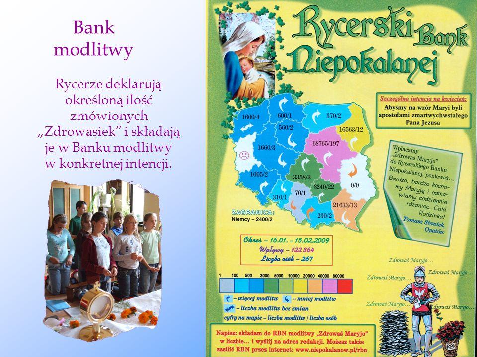 Bank modlitwy Rycerze deklarują określoną ilość zmówionych Zdrowasiek i składają je w Banku modlitwy w konkretnej intencji.