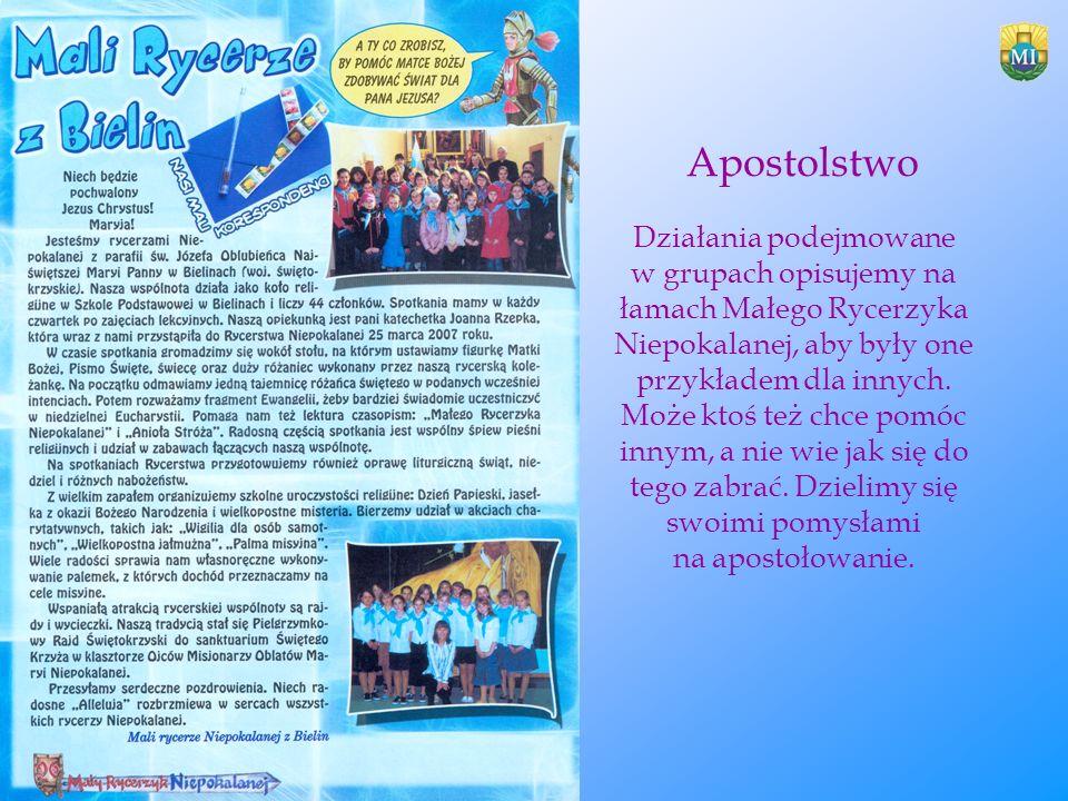 Apostolstwo Działania podejmowane w grupach opisujemy na łamach Małego Rycerzyka Niepokalanej, aby były one przykładem dla innych. Może ktoś też chce