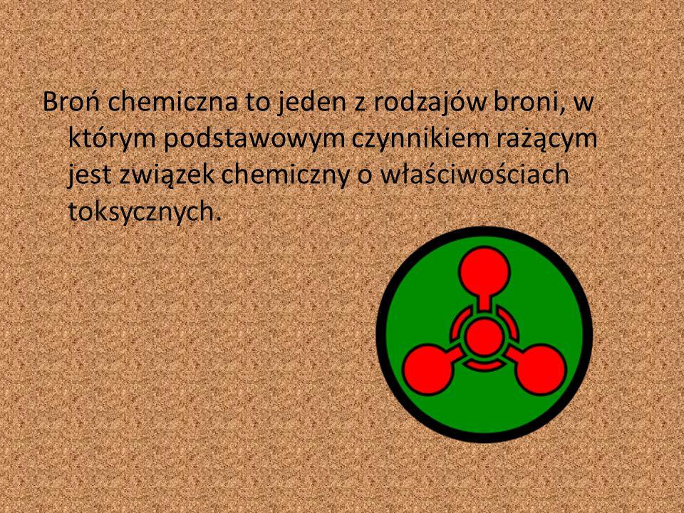 Broń chemiczna to jeden z rodzajów broni, w którym podstawowym czynnikiem rażącym jest związek chemiczny o właściwościach toksycznych.