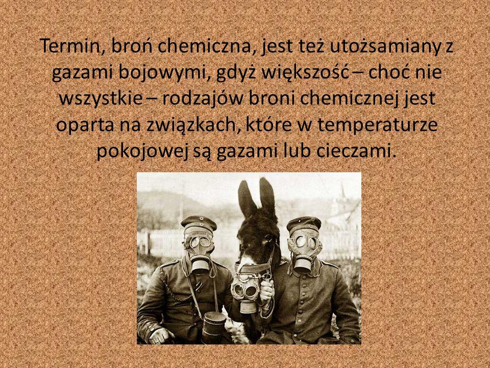 Termin, broń chemiczna, jest też utożsamiany z gazami bojowymi, gdyż większość – choć nie wszystkie – rodzajów broni chemicznej jest oparta na związkach, które w temperaturze pokojowej są gazami lub cieczami.