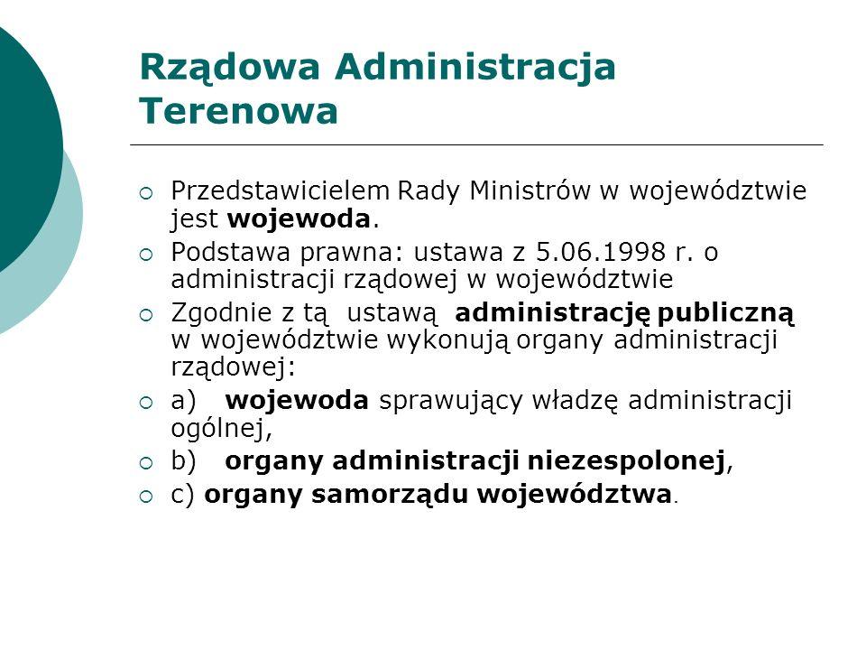 Kompetencje Wojewody Do kompetencji wojewody należą wszystkie sprawy z zakresu administracji rządowej nie zastrzeżone dla innych organów administracji państwowej.