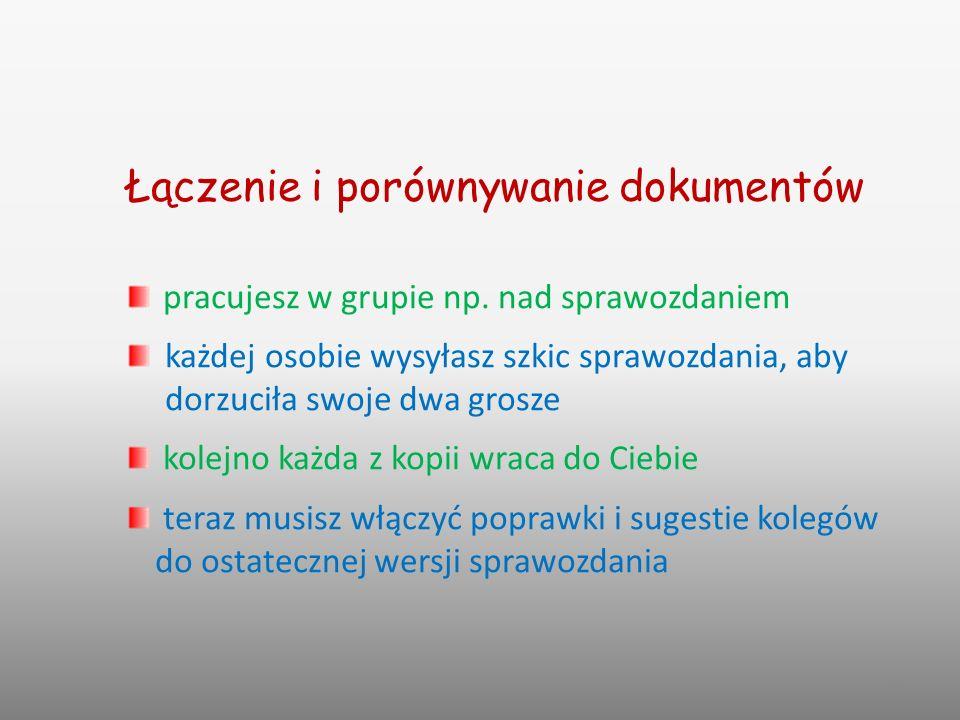 29 Łączenie i porównywanie dokumentów pracujesz w grupie np.
